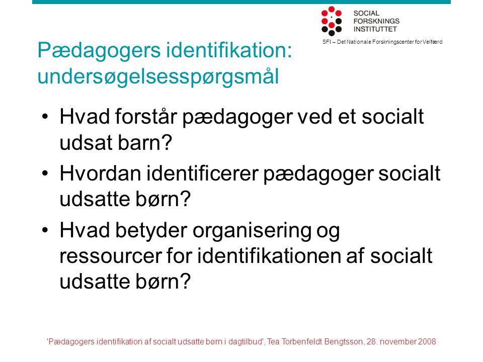 Pædagogers identifikation: undersøgelsesspørgsmål