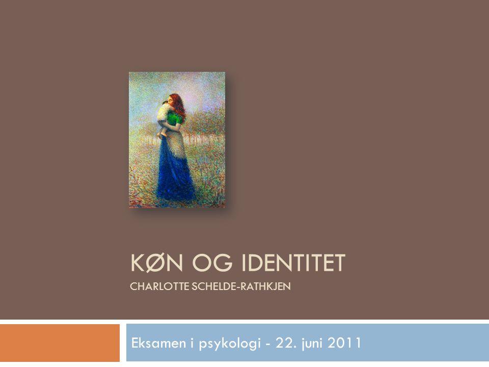 Køn og identitet Charlotte Schelde-Rathkjen