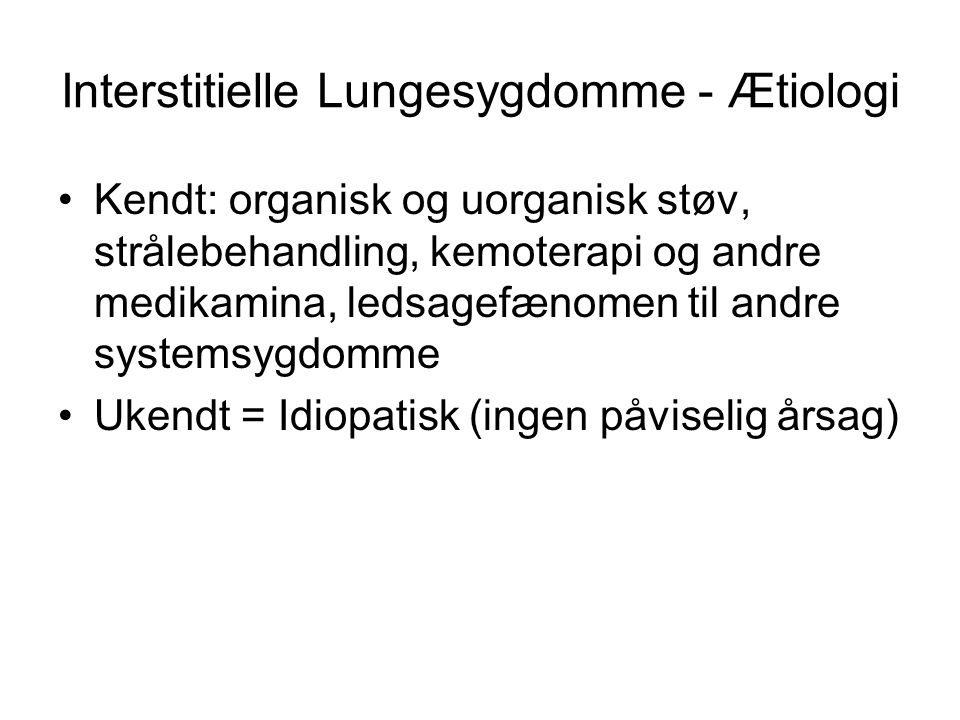 Interstitielle Lungesygdomme - Ætiologi