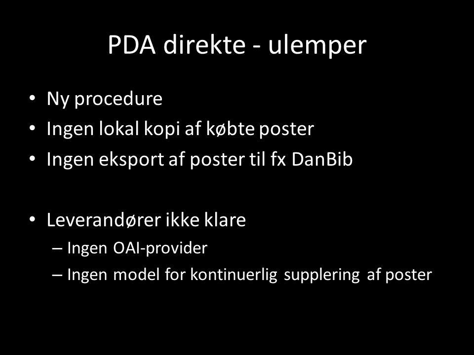 PDA direkte - ulemper Ny procedure Ingen lokal kopi af købte poster