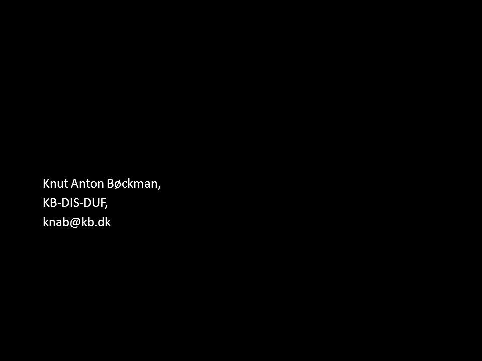 Knut Anton Bøckman, KB-DIS-DUF, knab@kb.dk