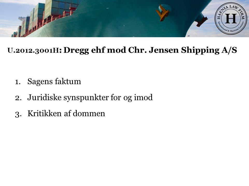 U.2012.3001H: Dregg ehf mod Chr. Jensen Shipping A/S