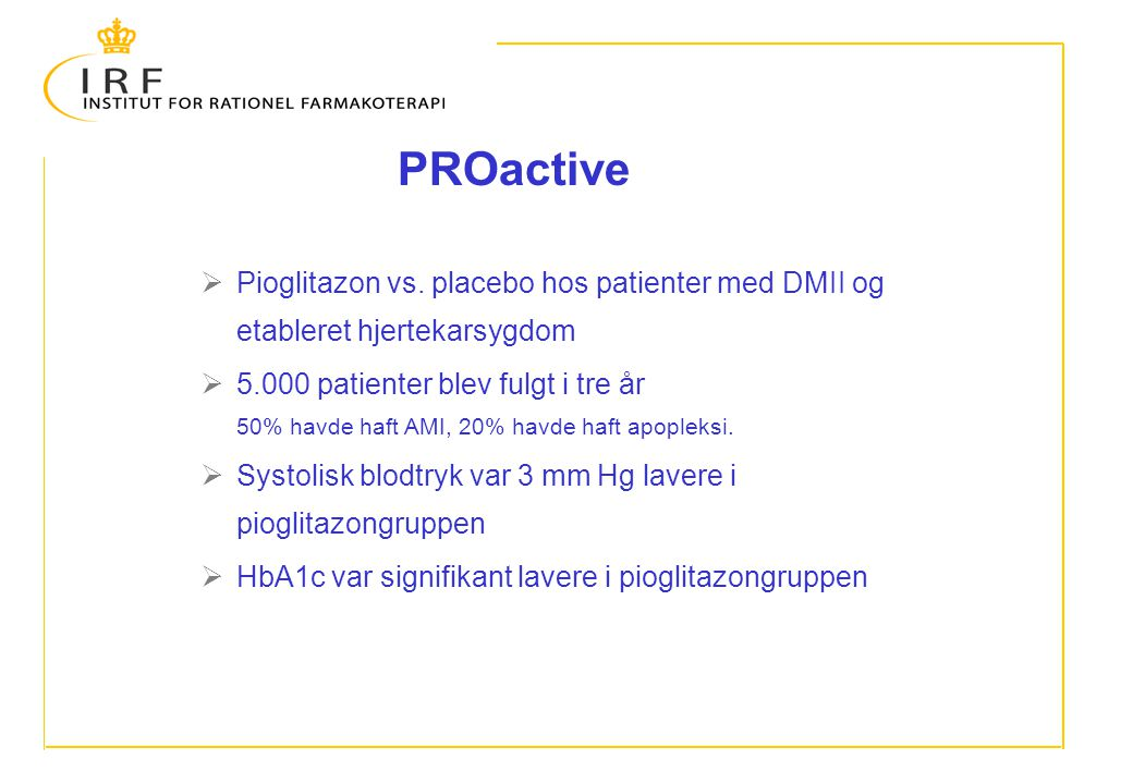 PROactive Pioglitazon vs. placebo hos patienter med DMII og etableret hjertekarsygdom.