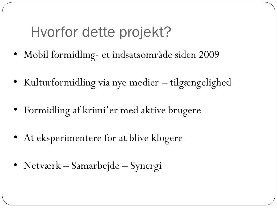 Hvorfor dette projekt Mobil formidling- et indsatsområde siden 2009