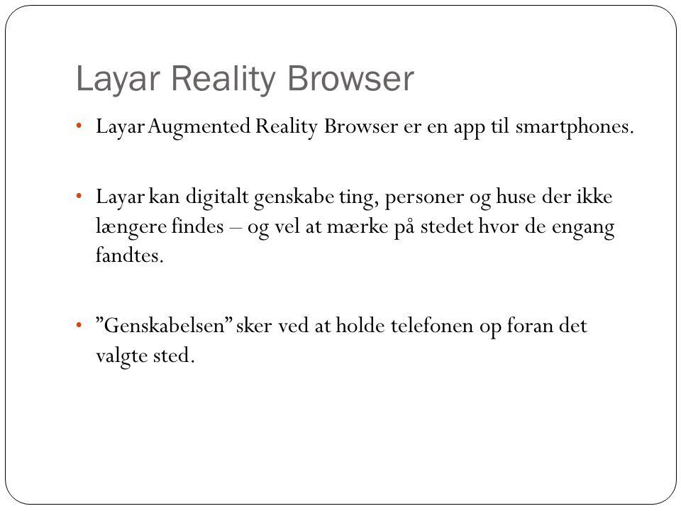 Layar Reality Browser Layar Augmented Reality Browser er en app til smartphones.