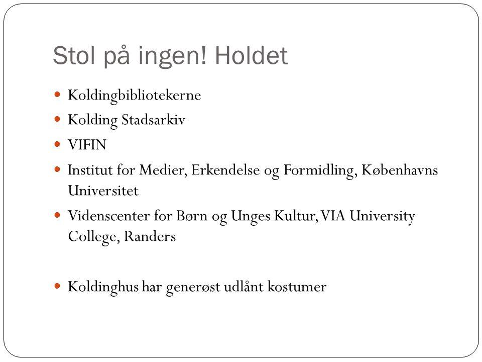 Stol på ingen! Holdet Koldingbibliotekerne Kolding Stadsarkiv VIFIN