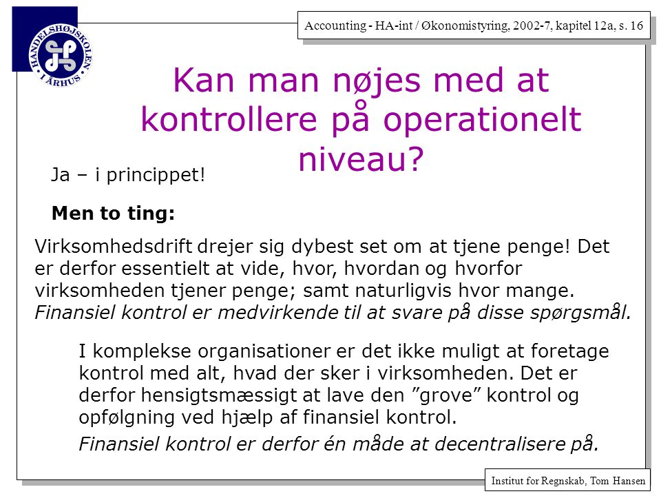 Kan man nøjes med at kontrollere på operationelt niveau