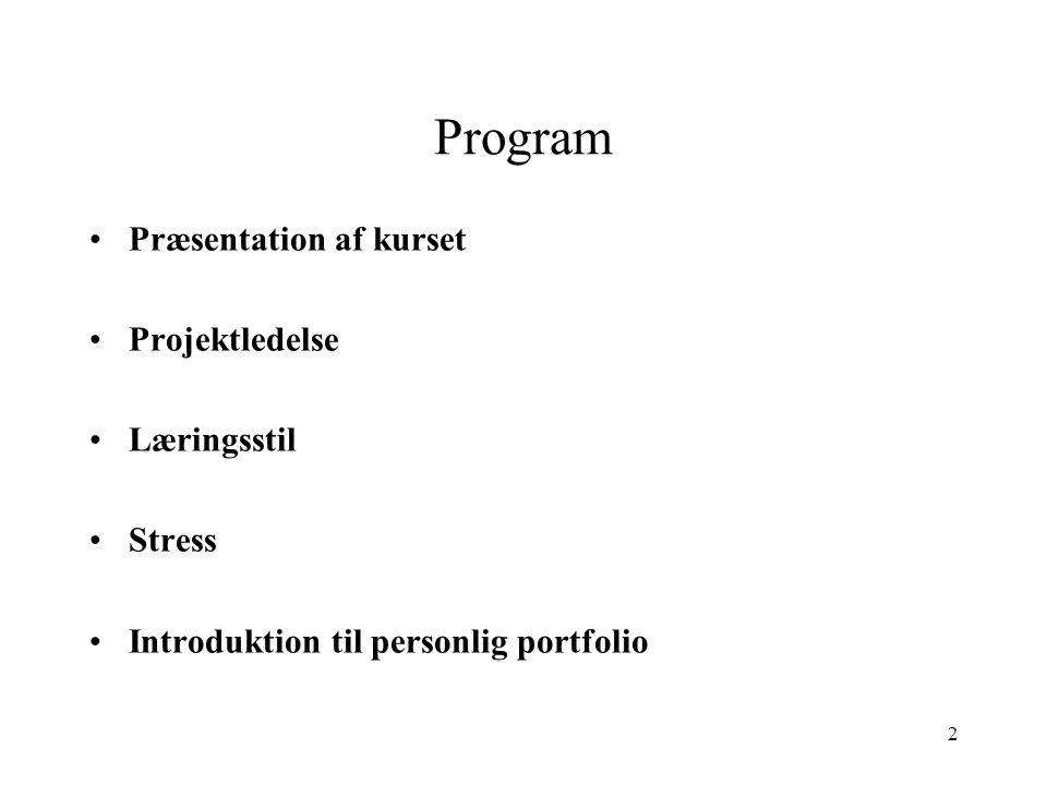 Program Præsentation af kurset Projektledelse Læringsstil Stress