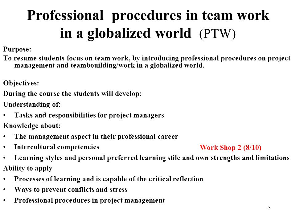 Professional procedures in team work in a globalized world (PTW)