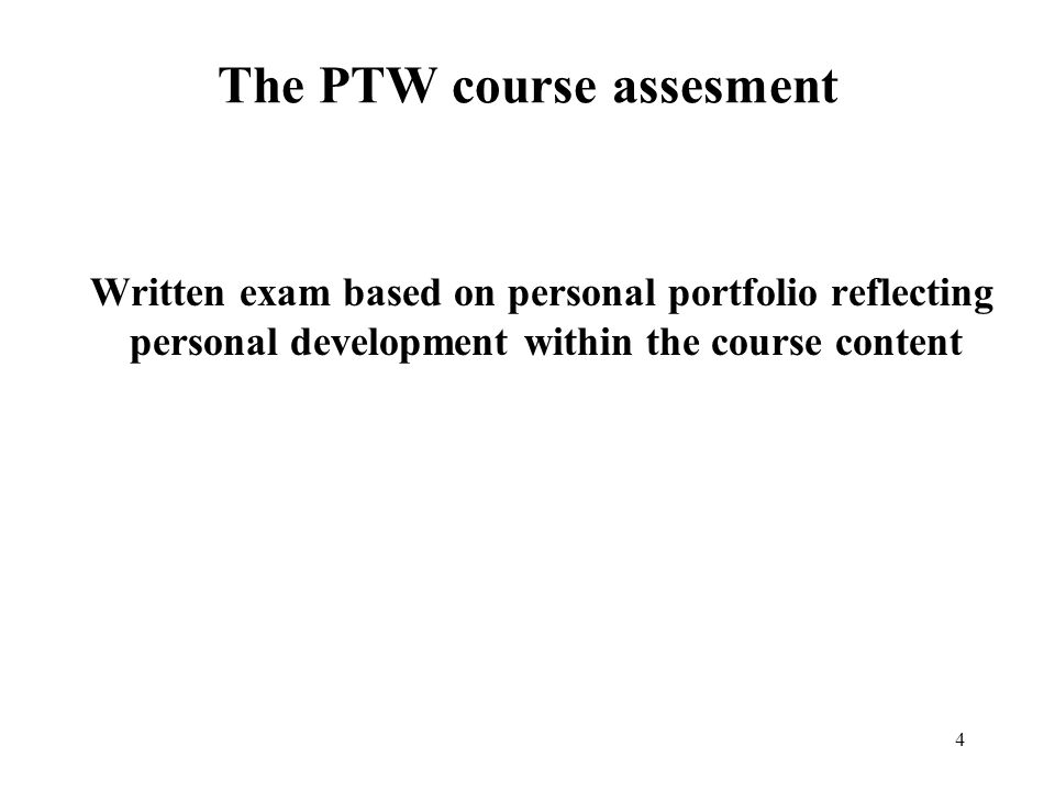 The PTW course assesment