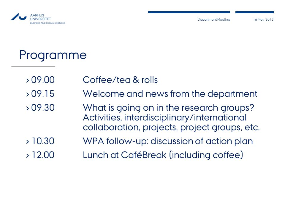 Programme 09.00 Coffee/tea & rolls