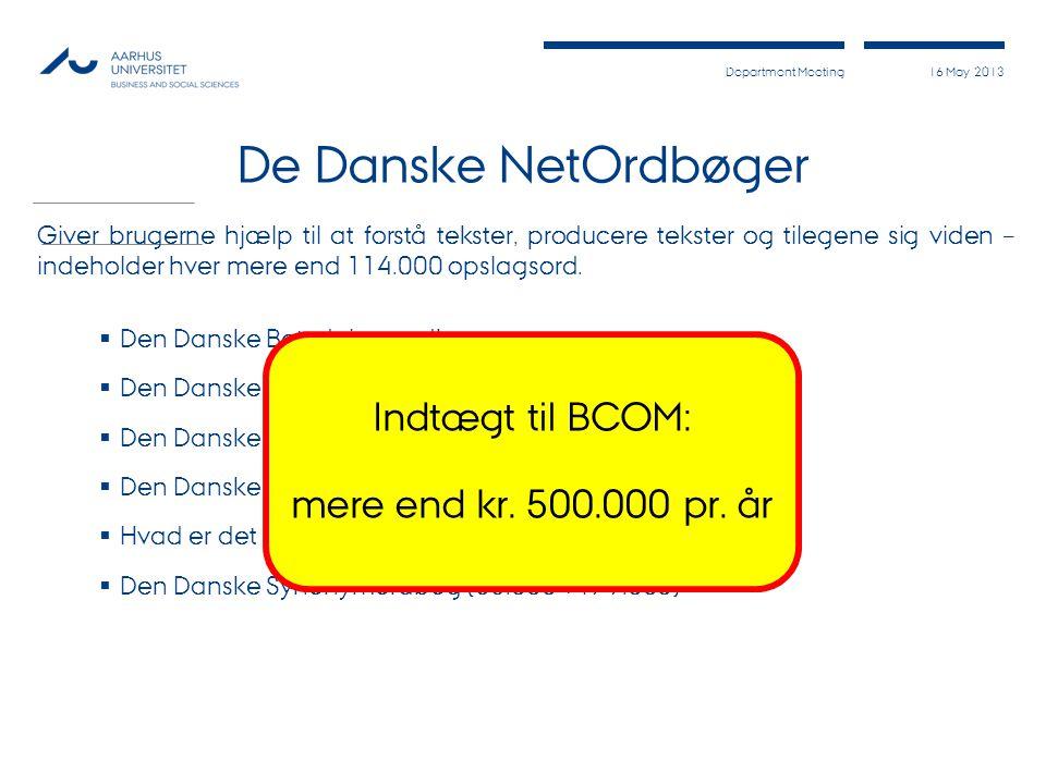 De Danske NetOrdbøger Indtægt til BCOM: mere end kr. 500.000 pr. år