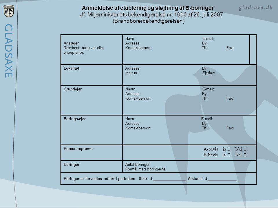 Anmeldelse af etablering og sløjfning af B-boringer Jf