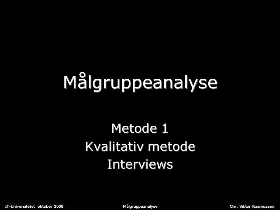Metode 1 Kvalitativ metode Interviews