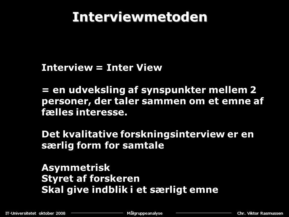 Interviewmetoden Interview = Inter View