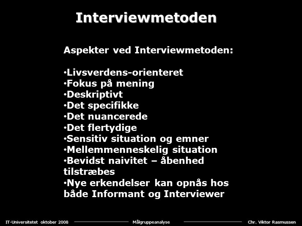 Interviewmetoden Aspekter ved Interviewmetoden: Livsverdens-orienteret