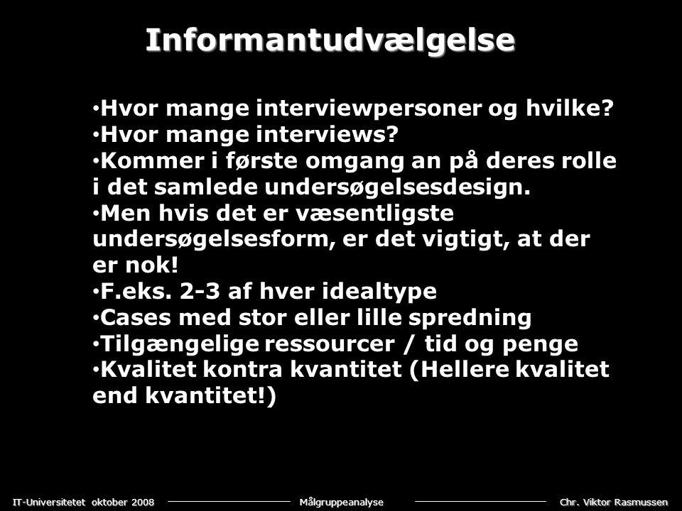 Informantudvælgelse Hvor mange interviewpersoner og hvilke