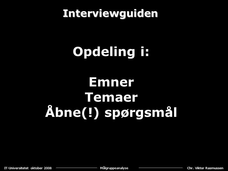 Opdeling i: Emner Temaer Åbne(!) spørgsmål