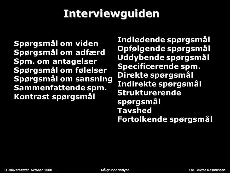 Interviewguiden Indledende spørgsmål Spørgsmål om viden
