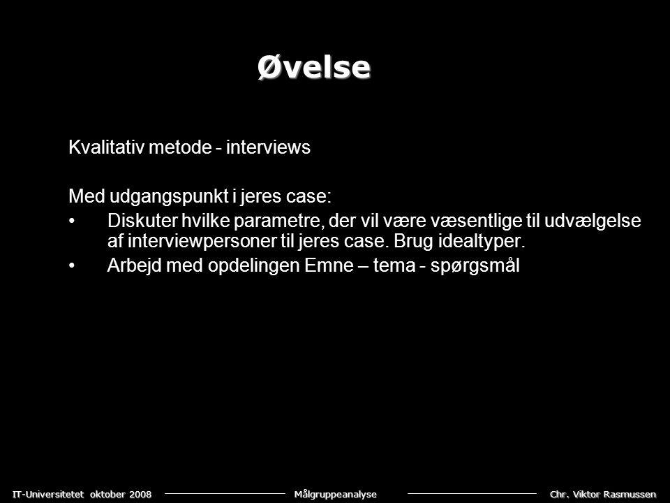 Øvelse Kvalitativ metode - interviews Med udgangspunkt i jeres case: