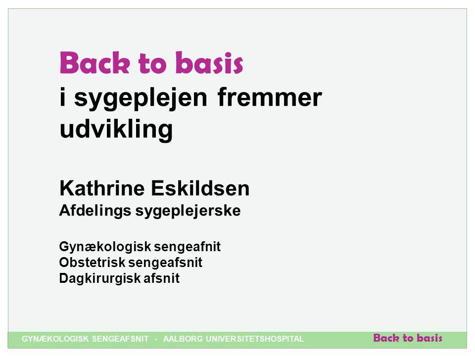 Back to basis i sygeplejen fremmer udvikling Kathrine Eskildsen