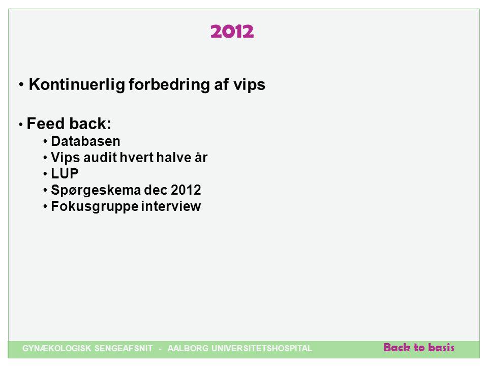 2012 Kontinuerlig forbedring af vips Feed back: Databasen