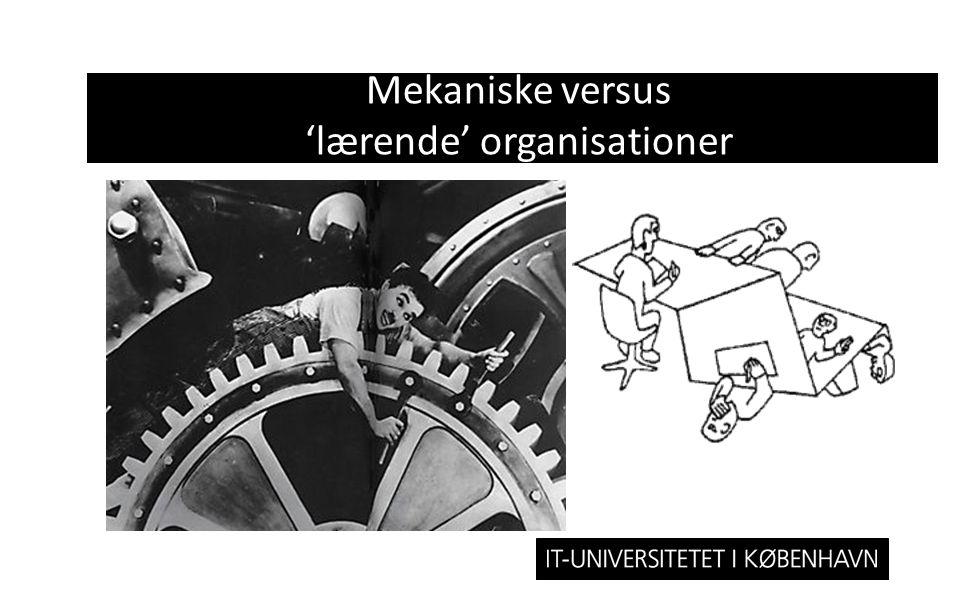 Mekaniske versus 'lærende' organisationer