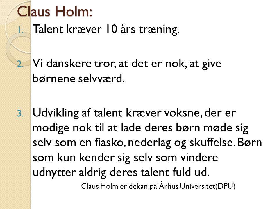 Claus Holm: Talent kræver 10 års træning.
