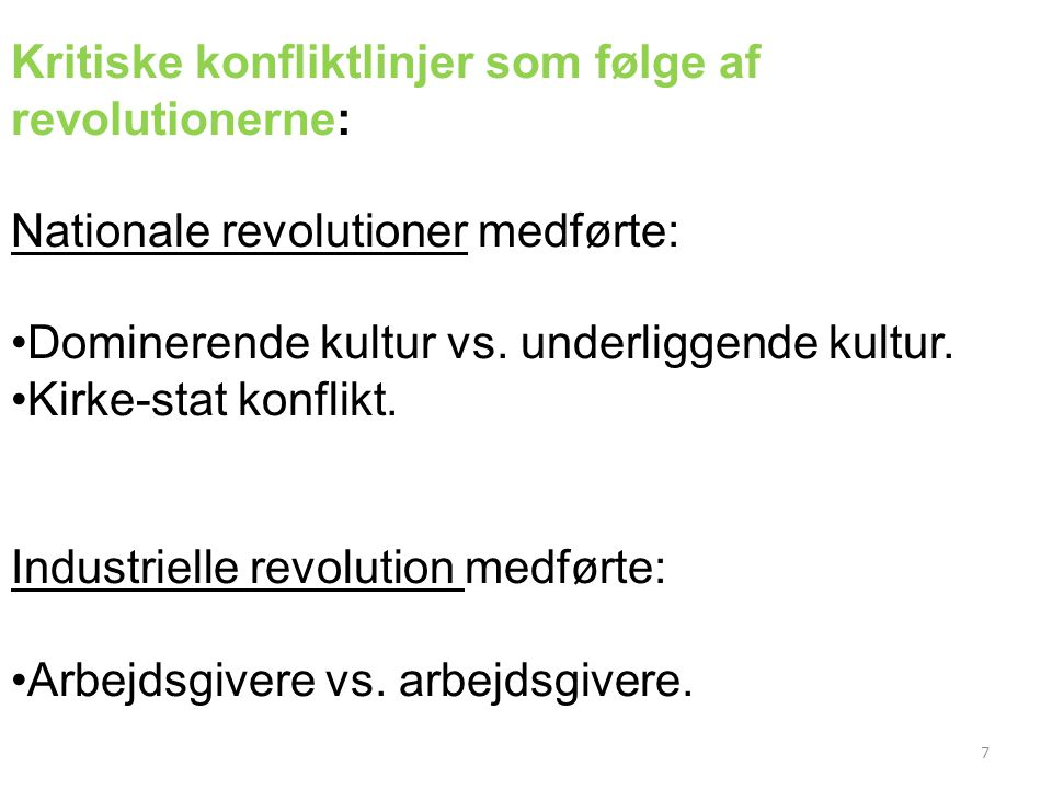 Kritiske konfliktlinjer som følge af revolutionerne: