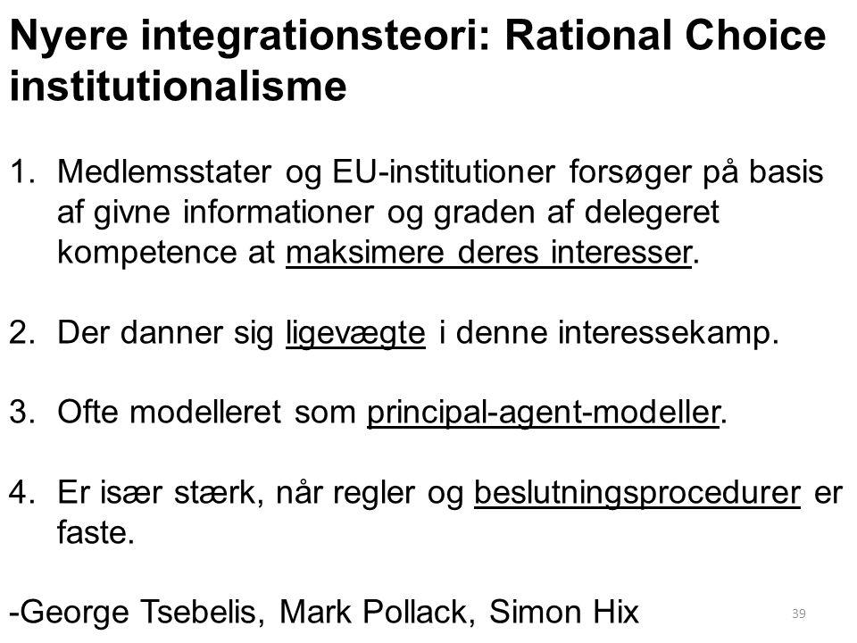 Nyere integrationsteori: Rational Choice institutionalisme
