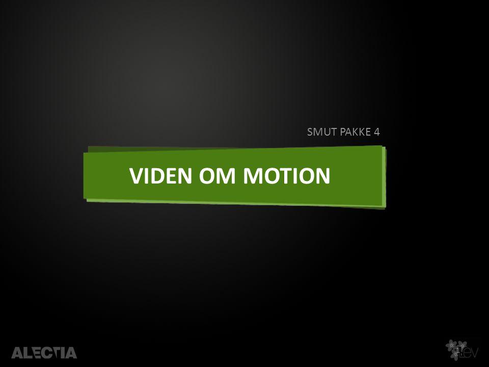 SMUT PAKKE 4 VIDEN OM MOTION