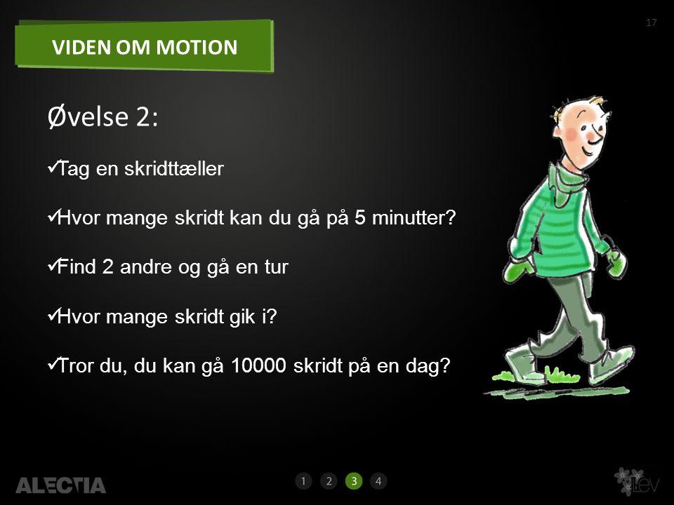 Øvelse 2: VIDEN OM MOTION Tag en skridttæller