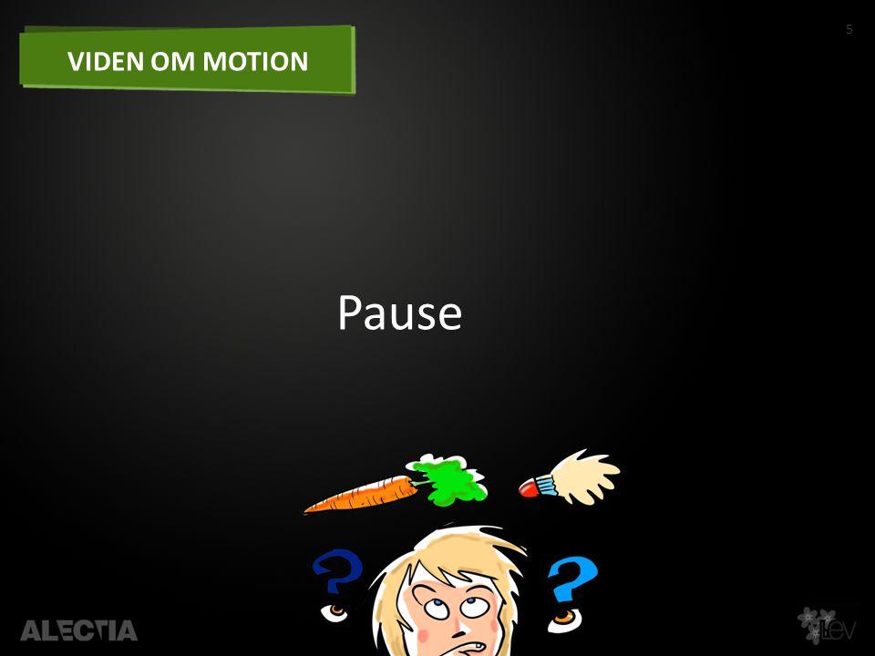 5 VIDEN OM MOTION Pause