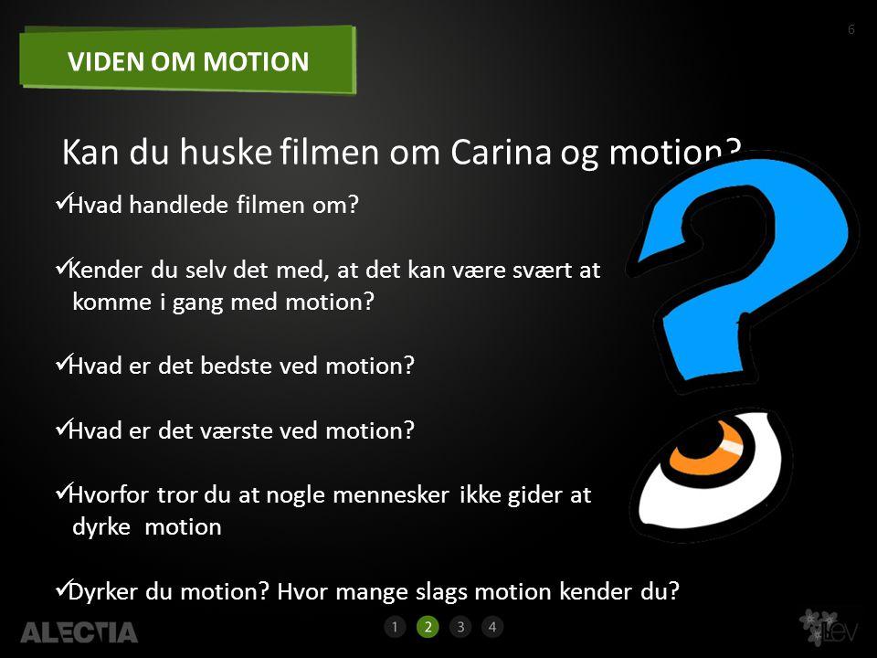 Kan du huske filmen om Carina og motion