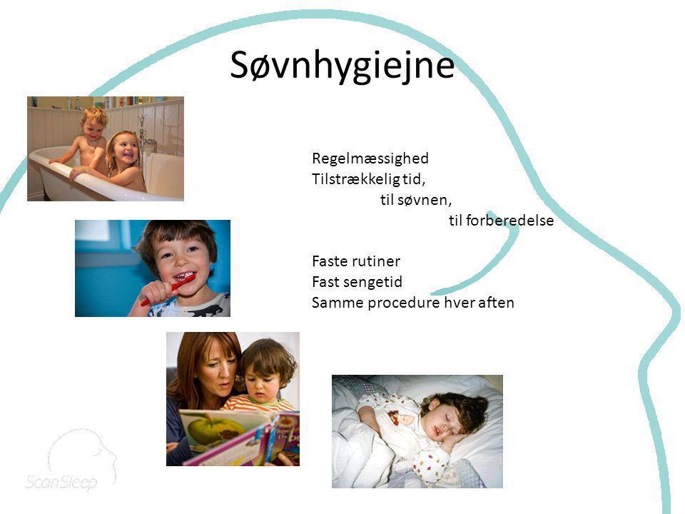 Søvnhygiejne Regelmæssighed Tilstrækkelig tid, til søvnen,