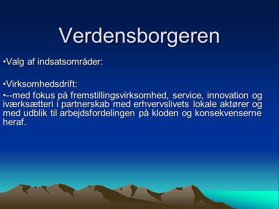 Verdensborgeren Valg af indsatsområder: Virksomhedsdrift: