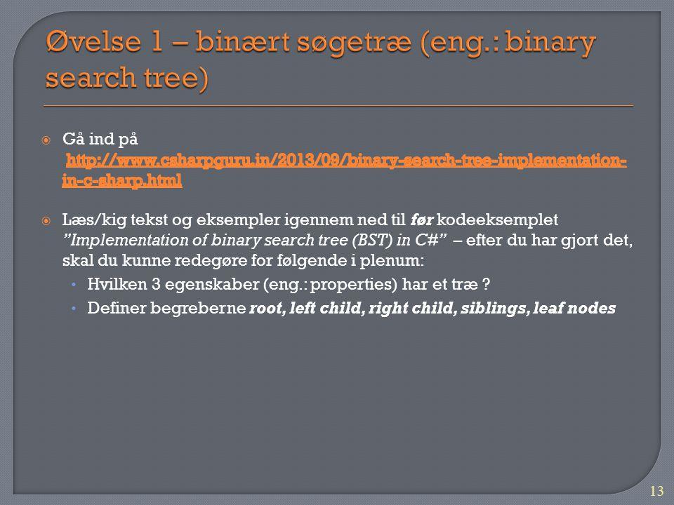 Øvelse 1 – binært søgetræ (eng.: binary search tree)