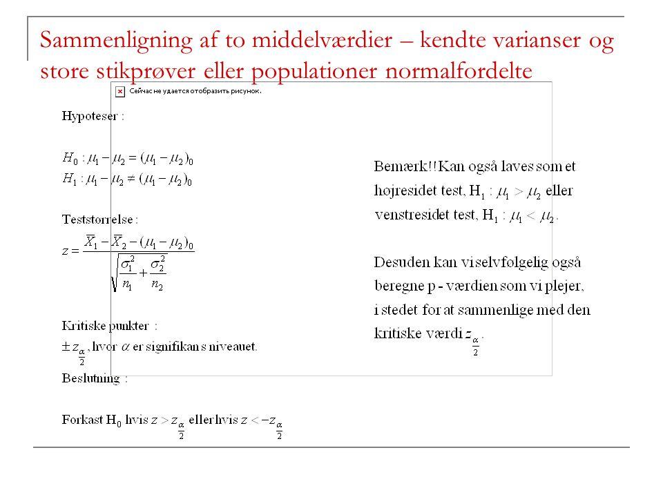 Sammenligning af to middelværdier – kendte varianser og store stikprøver eller populationer normalfordelte