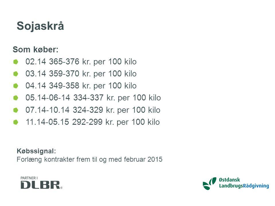 Sojaskrå Som køber: 02.14 365-376 kr. per 100 kilo