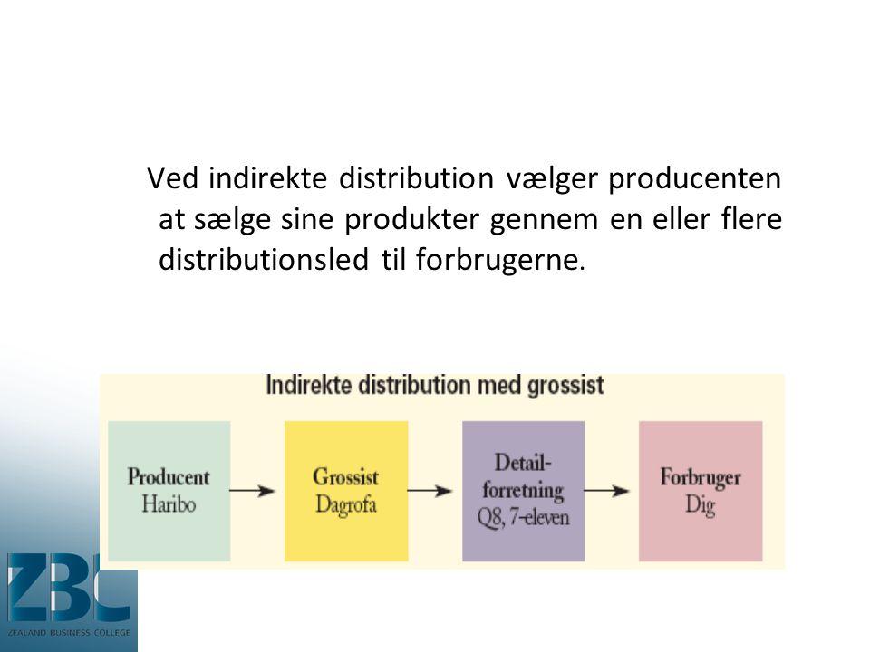 Ved indirekte distribution vælger producenten at sælge sine produkter gennem en eller flere distributionsled til forbrugerne.