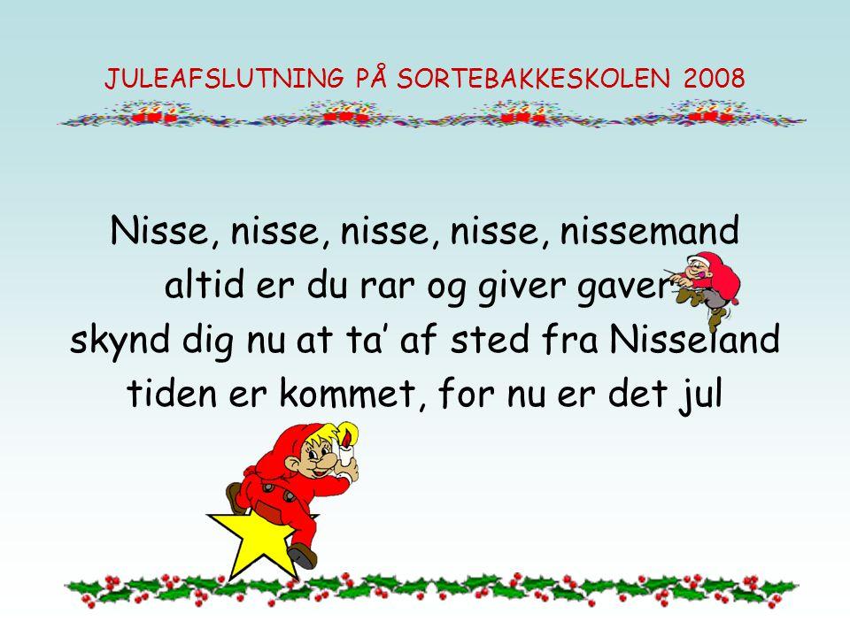 JULEAFSLUTNING PÅ SORTEBAKKESKOLEN 2008