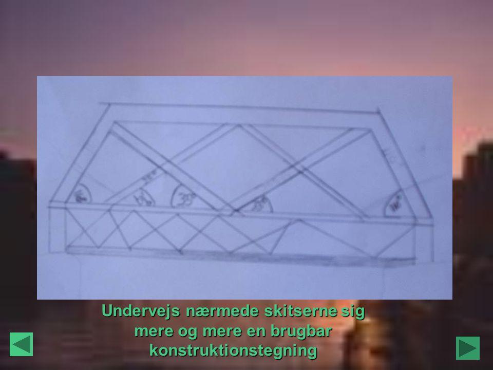 Undervejs nærmede skitserne sig mere og mere en brugbar konstruktionstegning