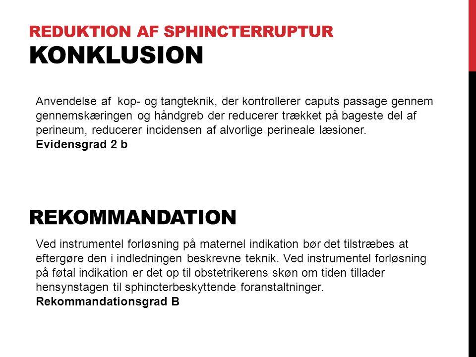 Reduktion af Sphincterruptur Konklusion