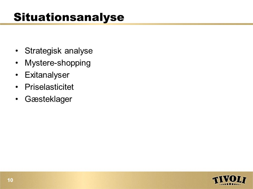 Situationsanalyse Strategisk analyse Mystere-shopping Exitanalyser