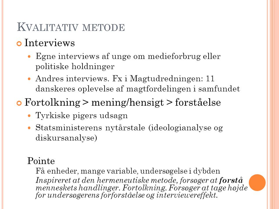 Kvalitativ metode Interviews