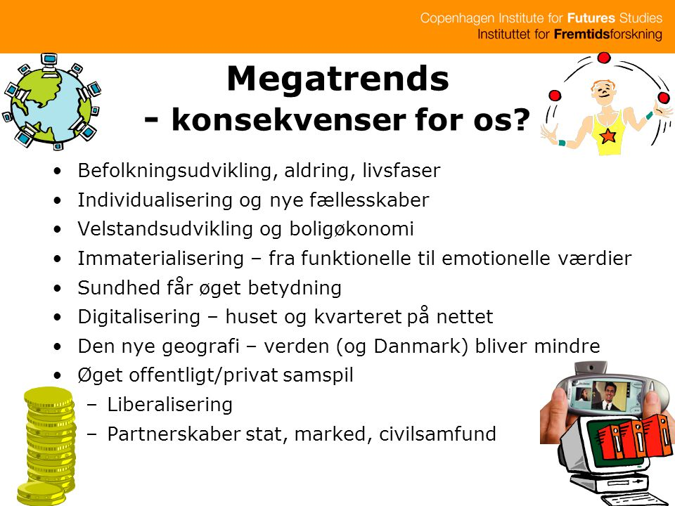 Megatrends - konsekvenser for os