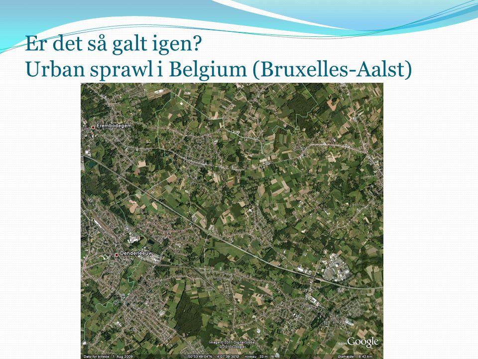 Er det så galt igen Urban sprawl i Belgium (Bruxelles-Aalst)