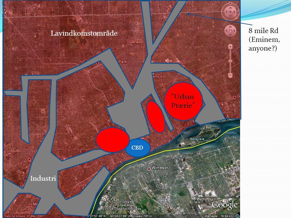 8 mile Rd Lavindkomstområde (Eminem, anyone ) Urban Prærie Industri