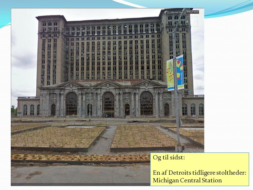 Og til sidst: En af Detroits tidligere stoltheder: Michigan Central Station