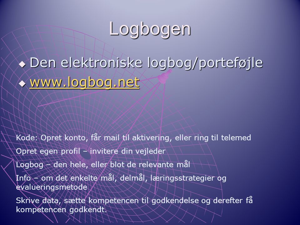 Logbogen Den elektroniske logbog/porteføjle www.logbog.net
